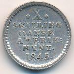 Датская Западная Индия, 10 скиллингов (1845 г.)